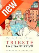 Trieste La resa dei conti